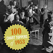 100 Chart Topers of 1953 by Various Artists