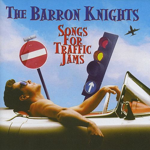 Songs For Traffic Jams by The Barron Knights