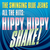 All The Hits: Hippy, Hippy Shake by Swinging Blue Jeans