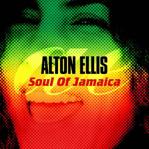 Soul of Jamaica by Alton Ellis
