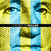 The Best Of Dollar by Dollar