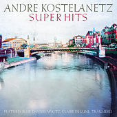Kostelanetz Super Hits, Vol. 1 de Andre Kostelanetz And His Orchestra