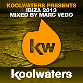 Koolwaters Presents Ibiza 2013 - Mixed by Marc Vedo - EP by Various Artists