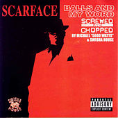 Balls and My Word (Screwed) by Scarface
