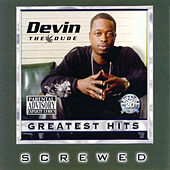 Greatest Hits (Screwed) by Devin The Dude