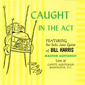 Caught in the Act - Live by Bill Harris
