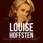 Vem får nu se alla tårar de Louise Hoffsten