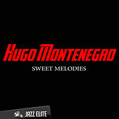 Sweet Melodies by Hugo Montenegro