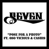 Pose for a Photo (feat. Oso Vicious, Cashis) by Seven
