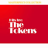 Hits by The Tokens by The Tokens