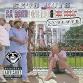 Da Good, Da Bad & Da Ugly (Screwed) von Geto Boys