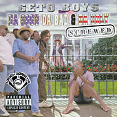 Da Good, Da Bad & Da Ugly (Screwed) de Geto Boys