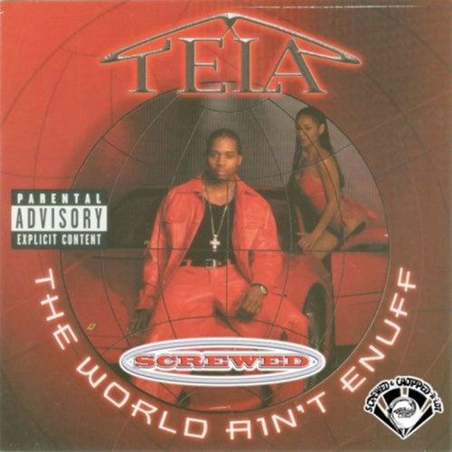 The World Ain't Enuff (Screwed) by Tela