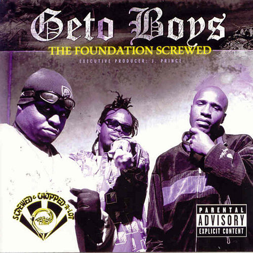 The Foundation (Screwed) by Geto Boys