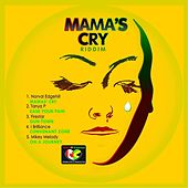 Mama's Cry Riddim by Various Artists