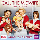 Call the Midwife (Music from the TV Series) fra Various Artists