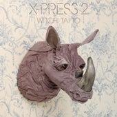 Witchi Tai to de X-Press 2