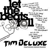 Let the Beats Roll by Tim Deluxe