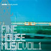 Fine House Music, Vol. 1 by Various Artists