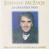 20 Greatest Hits (Ireland's Best Loved Balladeer) by Johnny McEvoy