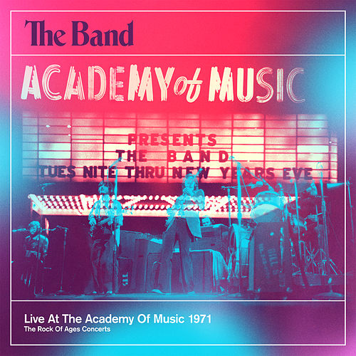 Live At The Academy Of Music 1971 by The Band