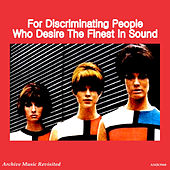 For Discriminating People Who Desire the Finest in Sound by Various Artists