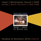 Said I Had a Vision: Songs & Labels of David Lee, 1960-1988 by Various Artists