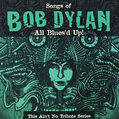 All Blues'd Up: Songs of Bob Dylan von Various Artists