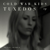 Tuxedos EP by Cold War Kids