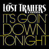 It's Goin' Down Tonight by The Lost Trailers