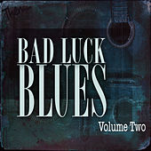 Bad Luck Blues, Vol. 2 von Various Artists