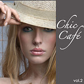 Chic Café, Vol. 2: Best Chill Lounge Compilation Electric & Acoustic Guitar Chillout Sexy Music de Various Artists