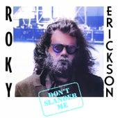 Don't Slander Me fra Roky Erickson