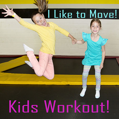 We Like to Move! Kids Workout Songs by Various Artists