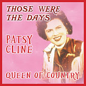 Those Were the Days; Queens of Country de Patsy Cline