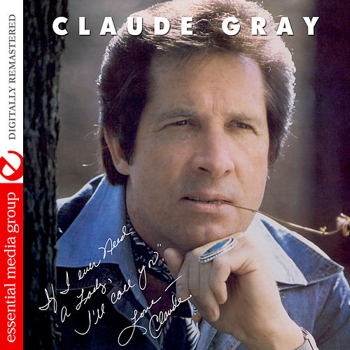 If I Ever Need a Lady, I'll Call You (Digitally Remastered) by Claude Gray