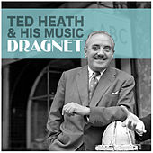 Dragnet de Ted Heath and His Music