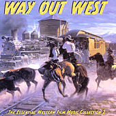 Way Out West: The Essential Western Film Music Collection, Vol. by City of Prague Philharmonic