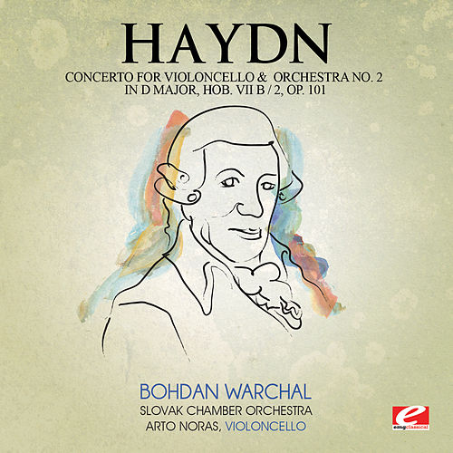 Haydn: Concerto for Violoncello and Orchestra No. 2 in D Major, Hob. VIIb: 2, Op. 101 (Digitally Remastered) by Arto Noras