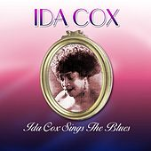 Ida Cox Sings The Blues by Ida Cox