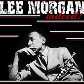 Lee Morgan Indeed! by Lee Morgan