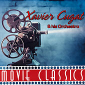 Movie Classics by Xavier Cugat & His Orchestra