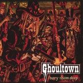 Bury Them Deep van Ghoultown