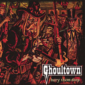 Bury Them Deep de Ghoultown