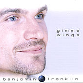 Gimme Wings de Benjamin Franklin