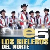 e5 by Los Rieleros Del Norte