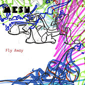 Fly Away Super-Single by Mesh