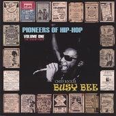 Pioneers of Hip-Hop - Vol One de Busy Bee