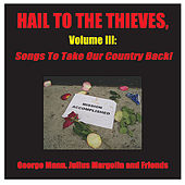 Hail to the Thieves, Volume III: Songs to Take Our Country Back! (Digital Version) by Various Artists