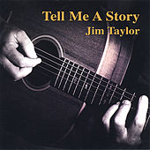 Tell Me A Story by Jim Taylor